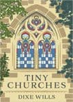 Book Review: Tiny Churches by Dixe Wills