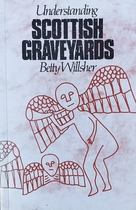 Betty Wilsher Understanding Scottish Graveyards