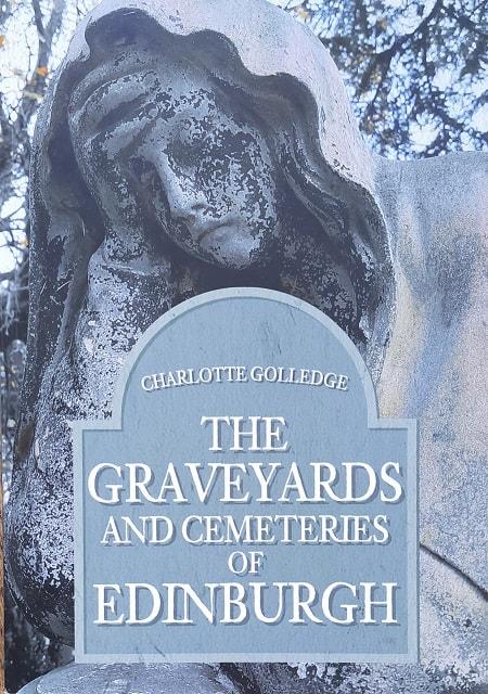 Graveyards and Cemeteries of Edinburgh Charlotte Golledge