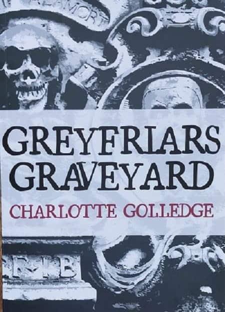 Charlotte Golledge Greyfriars Graveyard